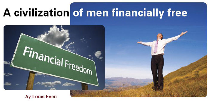 A civilization of men financially free